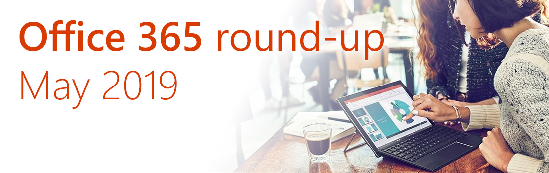 Office 365 round-up – May 2019 | CompanyNet
